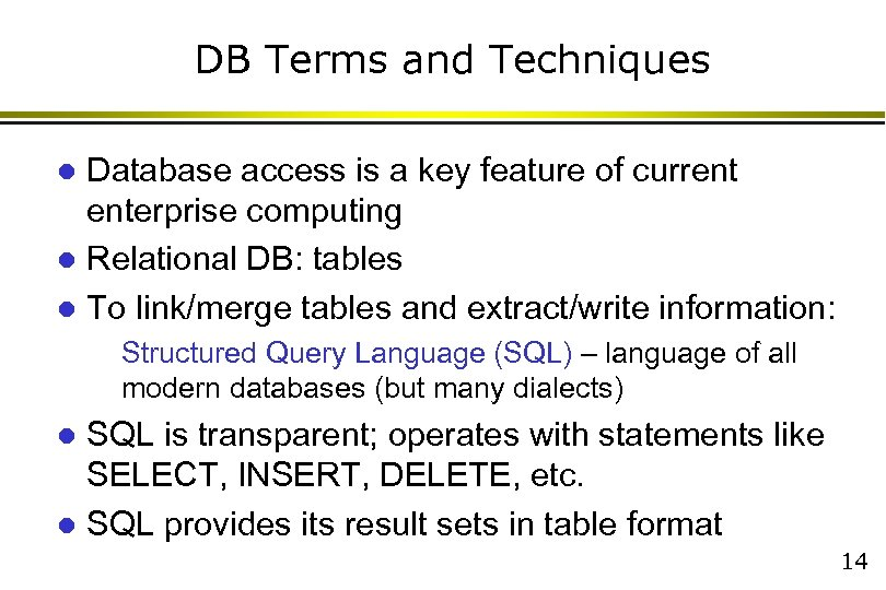 DB Terms and Techniques Database access is a key feature of current enterprise computing
