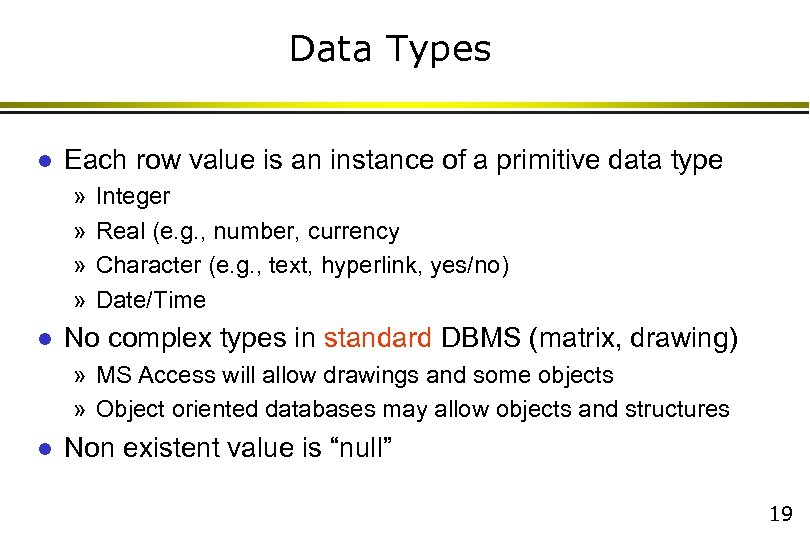 Data Types l Each row value is an instance of a primitive data type