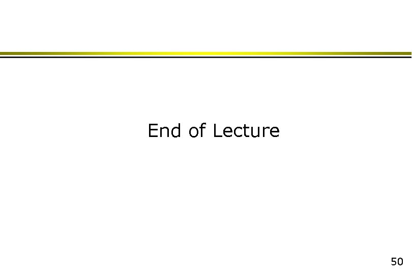 End of Lecture 50