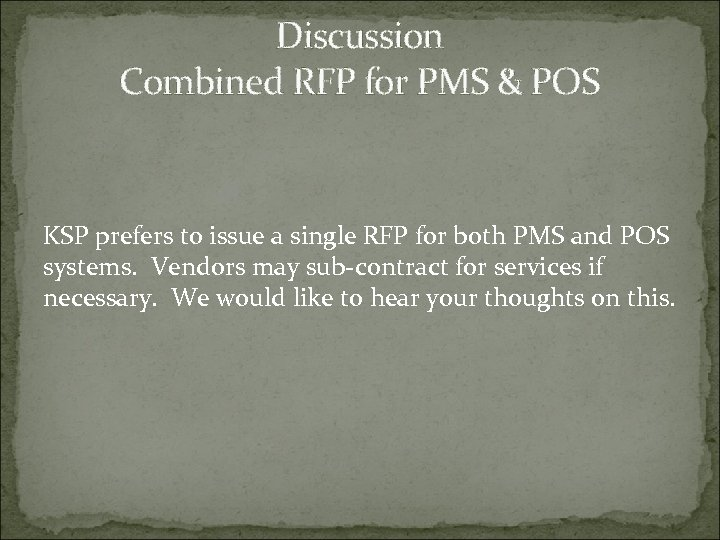 Discussion Combined RFP for PMS & POS KSP prefers to issue a single RFP