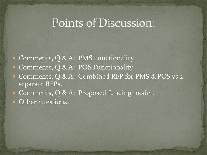 Points of Discussion: Comments, Q & A: PMS Functionality Comments, Q & A: POS