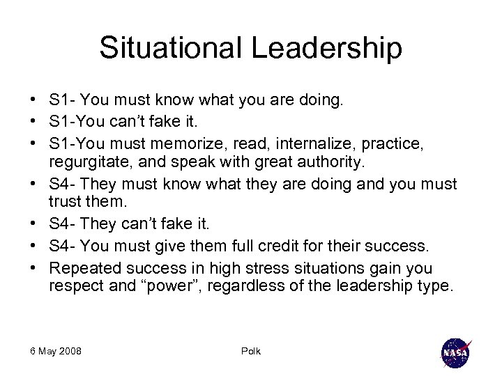 Situational Leadership • S 1 - You must know what you are doing. •