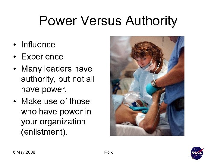 Power Versus Authority • Influence • Experience • Many leaders have authority, but not