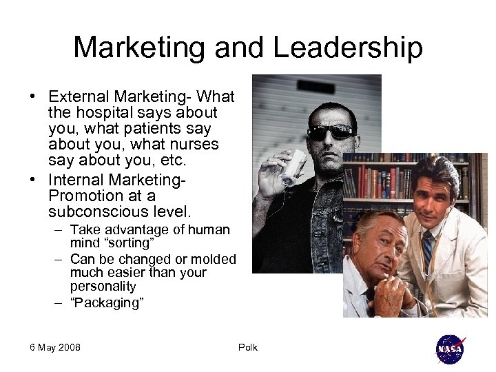 Marketing and Leadership • External Marketing- What the hospital says about you, what patients
