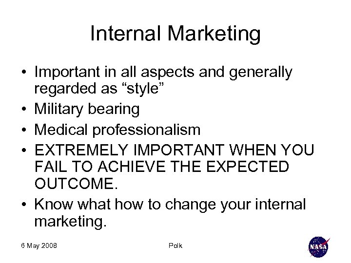 """Internal Marketing • Important in all aspects and generally regarded as """"style"""" • Military"""