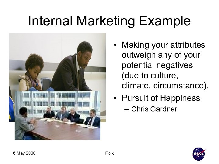 Internal Marketing Example • Making your attributes outweigh any of your potential negatives (due