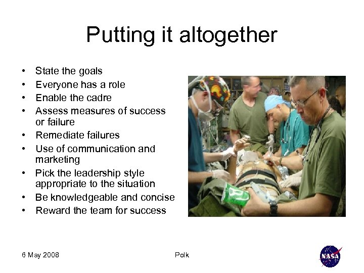 Putting it altogether • • • State the goals Everyone has a role Enable