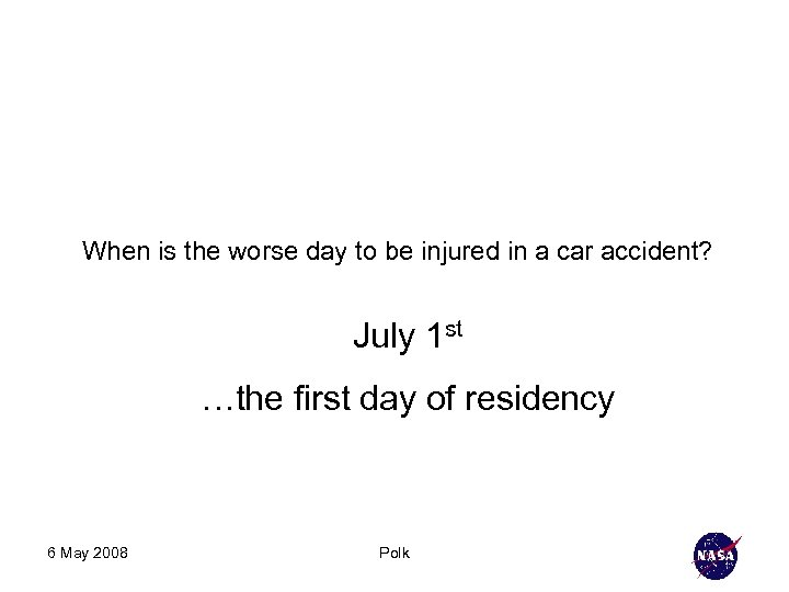 When is the worse day to be injured in a car accident? July 1