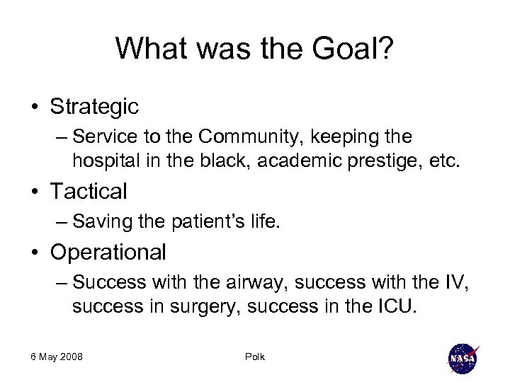 What was the Goal? • Strategic – Service to the Community, keeping the hospital