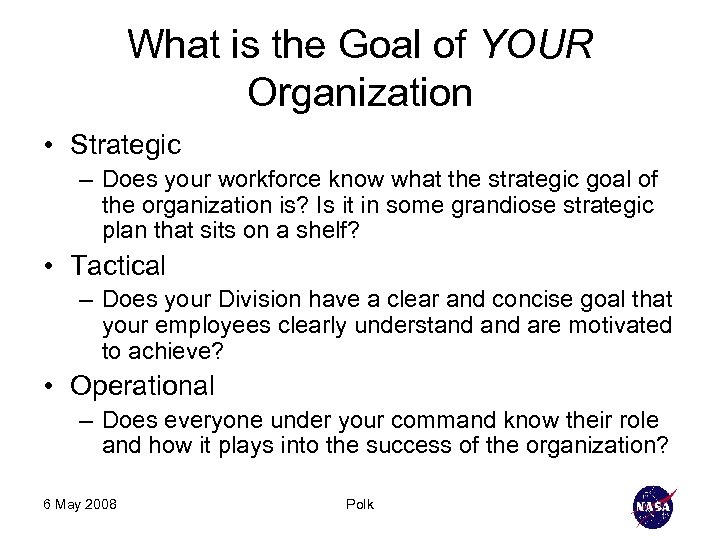 What is the Goal of YOUR Organization • Strategic – Does your workforce know