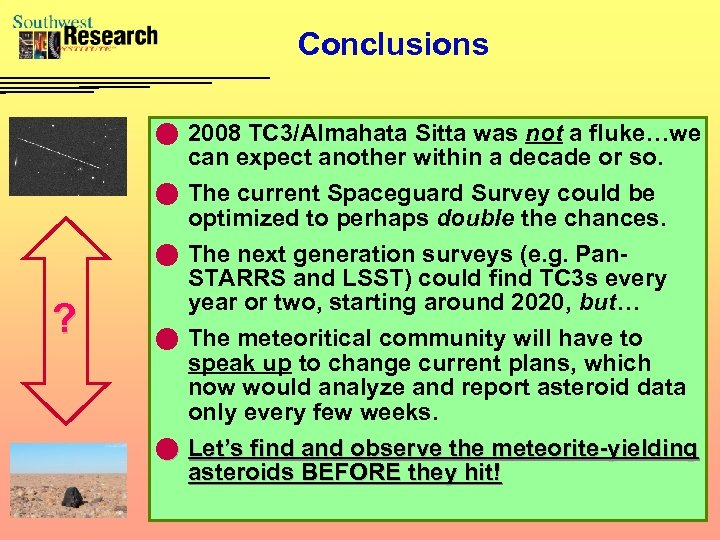 Conclusions n 2008 TC 3/Almahata Sitta was not a fluke…we can expect another within