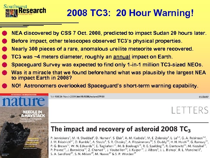 2008 TC 3: 20 Hour Warning! n NEA discovered by CSS 7 Oct. 2008,