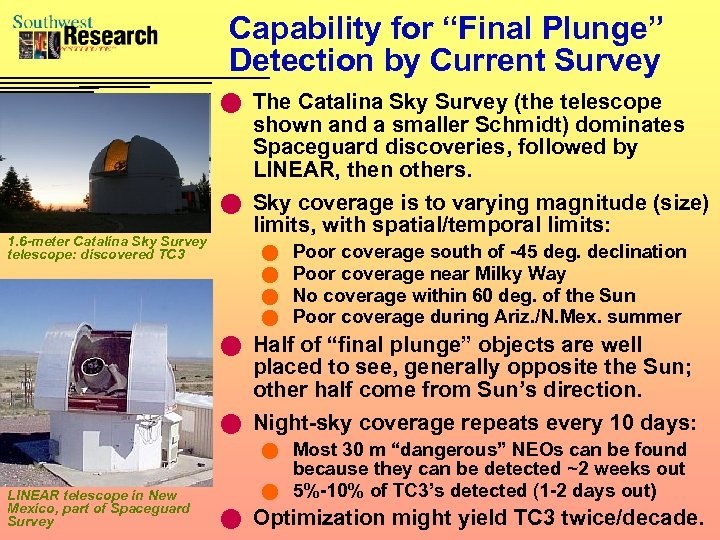 "Capability for ""Final Plunge"" Detection by Current Survey n The Catalina Sky Survey (the"