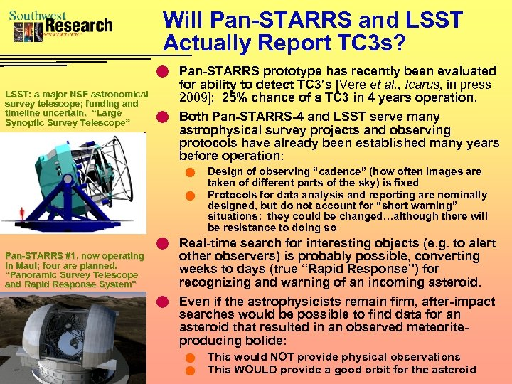 Will Pan-STARRS and LSST Actually Report TC 3 s? n Pan-STARRS prototype has recently