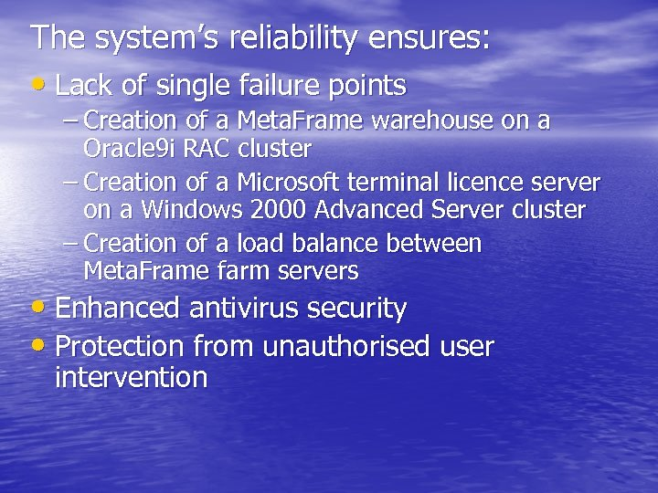 The system's reliability ensures: • Lack of single failure points – Creation of a