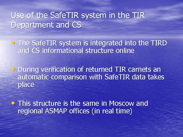 Use of the Safe. TIR system in the TIR Department and CS • The