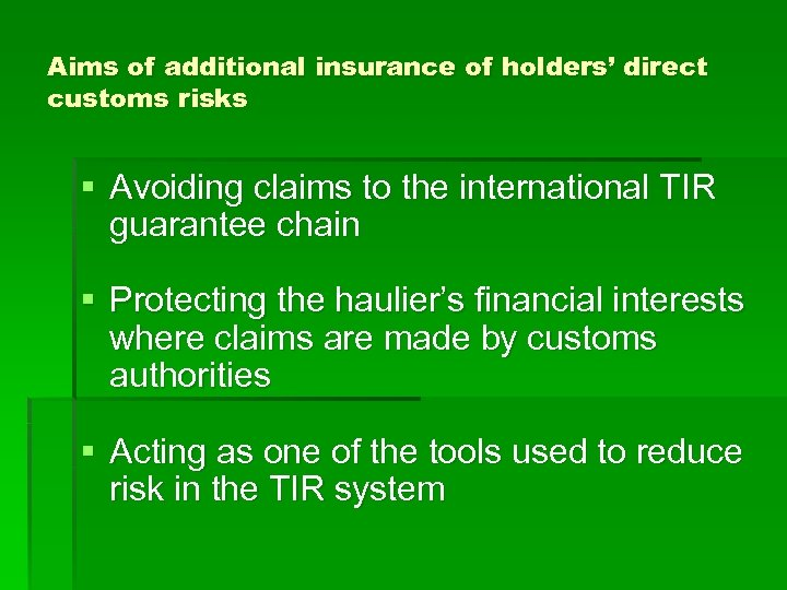 Aims of additional insurance of holders' direct customs risks § Avoiding claims to the