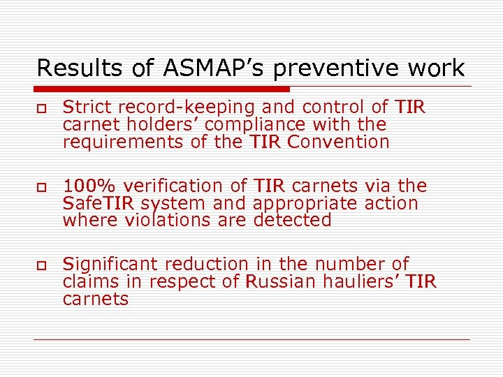 Results of ASMAP's preventive work o o o Strict record-keeping and control of TIR