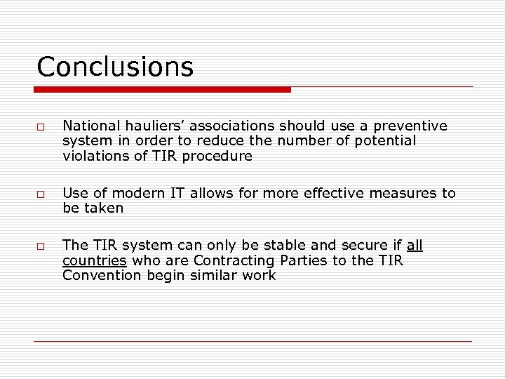 Conclusions o o o National hauliers' associations should use a preventive system in order