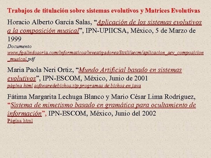 """Trabajos de titulación sobre sistemas evolutivos y Matrices Evolutivas Horacio Alberto García Salas, """"Aplicación"""