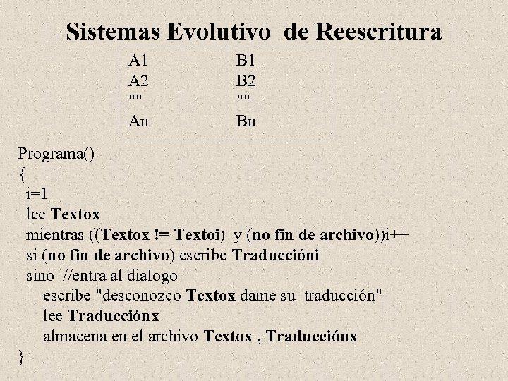 Sistemas Evolutivo de Reescritura A 1 A 2