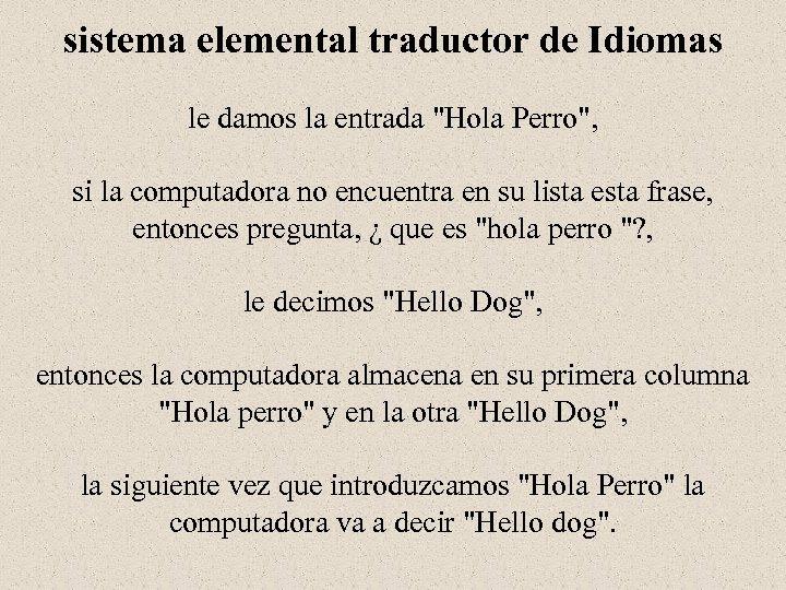 sistema elemental traductor de Idiomas le damos la entrada