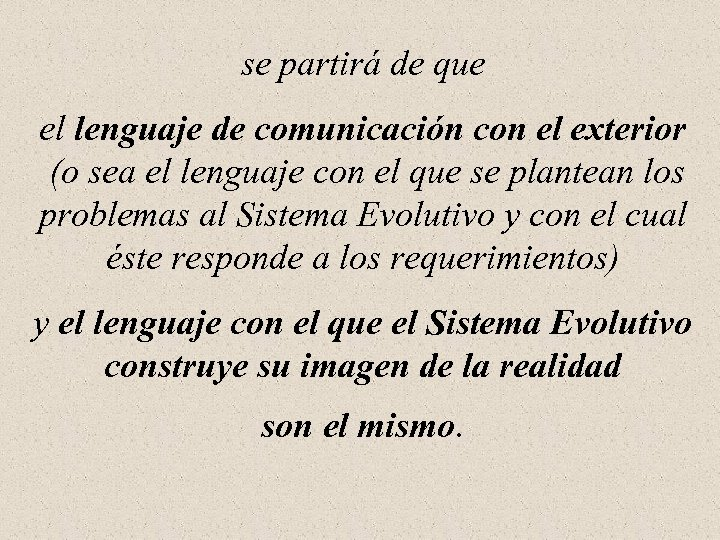 se partirá de que el lenguaje de comunicación con el exterior (o sea el