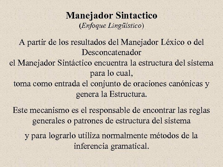 Manejador Sintactico (Enfoque Lingüístico) A partir de los resultados del Manejador Léxico o del