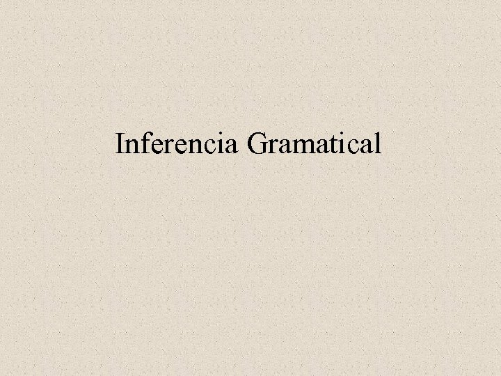 Inferencia Gramatical