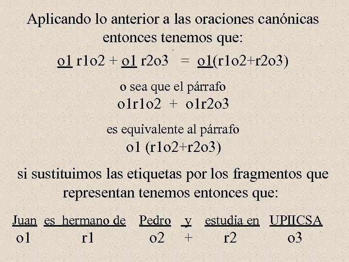 Aplicando lo anterior a las oraciones canónicas entonces tenemos que: o 1 r 1