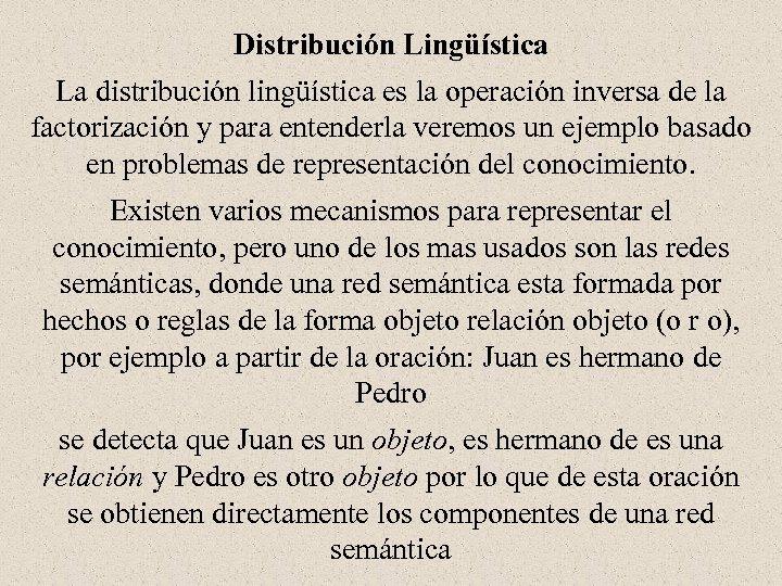 Distribución Lingüística La distribución lingüística es la operación inversa de la factorización y para