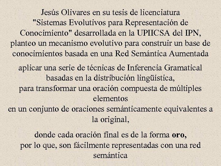 Jesús Olivares en su tesis de licenciatura
