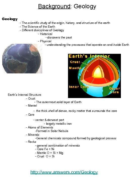 Background: Geology - The scientific study of the origin, history, and structure of the