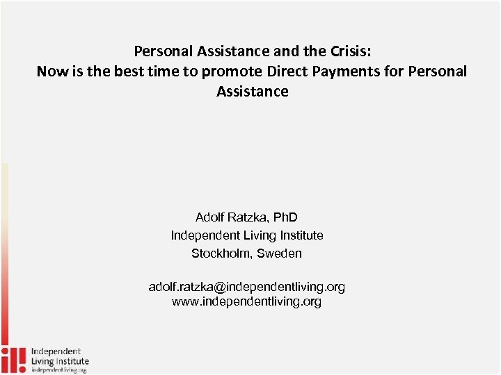 Personal Assistance and the Crisis: Now is the best time to promote Direct Payments