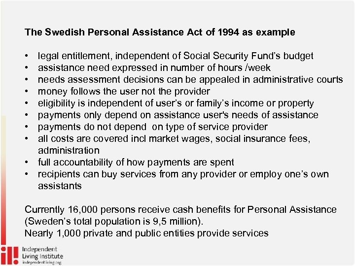 The Swedish Personal Assistance Act of 1994 as example • legal entitlement, independent of