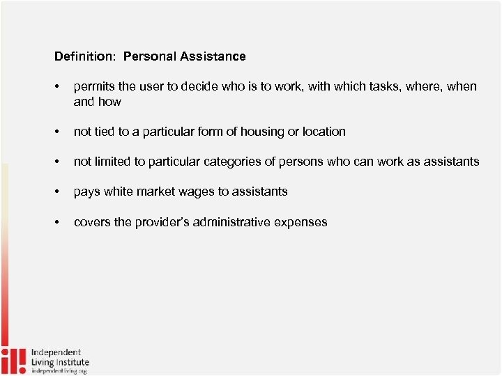 Definition: Personal Assistance • permits the user to decide who is to work, with