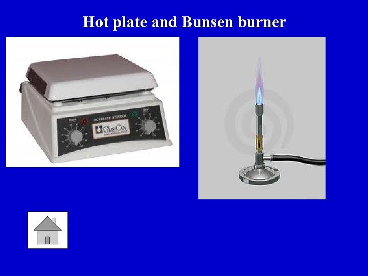 Hot plate and Bunsen burner