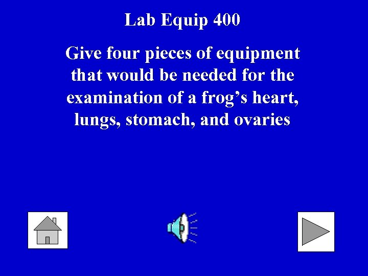 Lab Equip 400 Give four pieces of equipment that would be needed for the