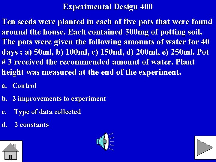 Experimental Design 400 Ten seeds were planted in each of five pots that were