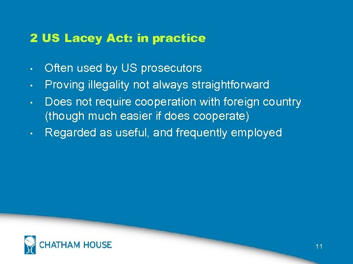 2 US Lacey Act: in practice • • Often used by US prosecutors Proving