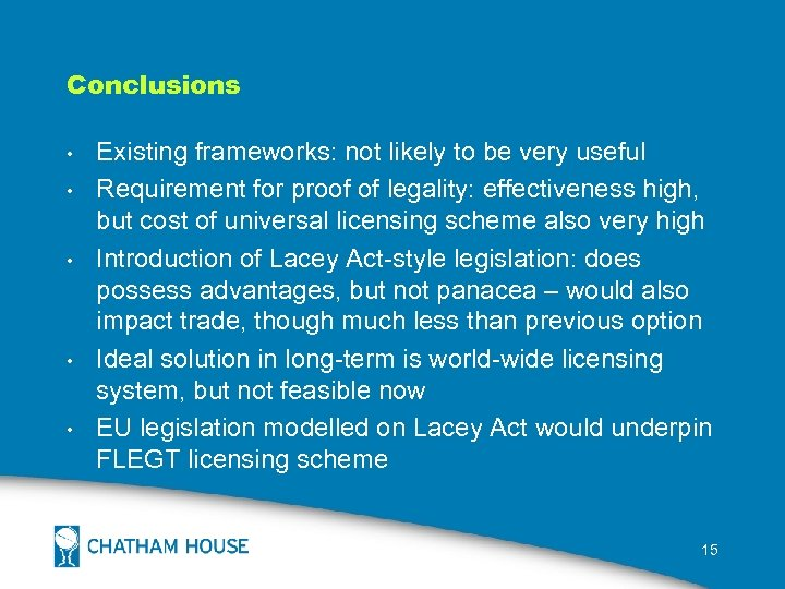 Conclusions • • • Existing frameworks: not likely to be very useful Requirement for
