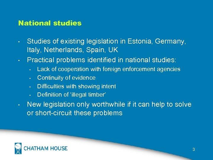 National studies • • Studies of existing legislation in Estonia, Germany, Italy, Netherlands, Spain,