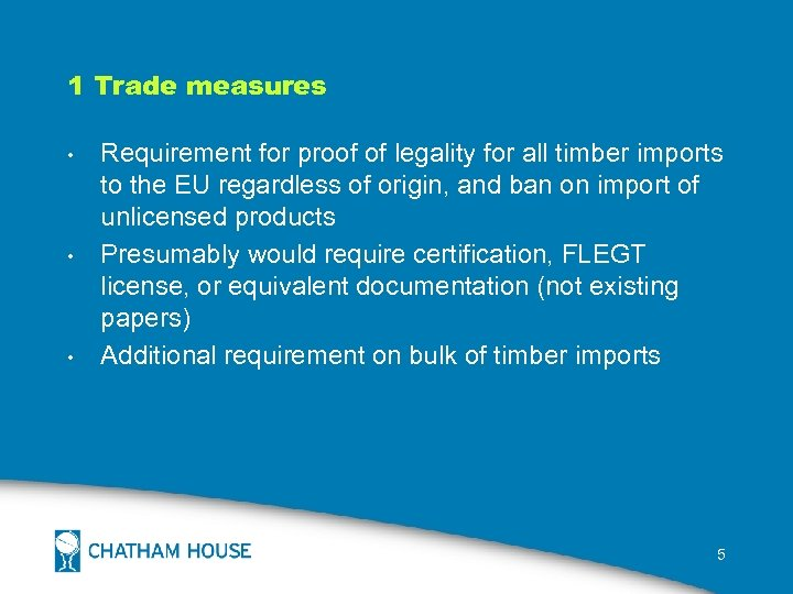 1 Trade measures • • • Requirement for proof of legality for all timber
