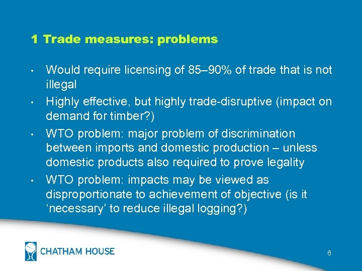 1 Trade measures: problems • • Would require licensing of 85– 90% of trade