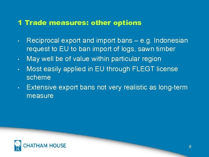 1 Trade measures: other options • • Reciprocal export and import bans – e.
