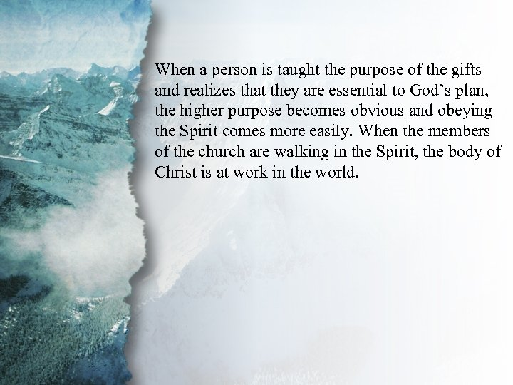 Introduction When a person is taught the purpose of the gifts and realizes that
