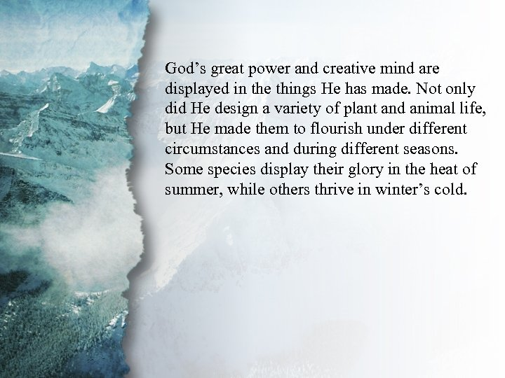 I. Understanding Spiritual God's great power and creative mind are displayed in the things
