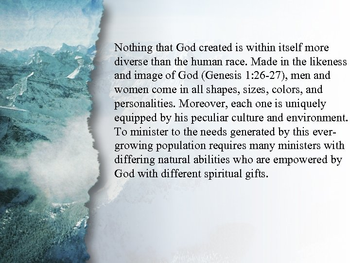 I. Understanding Spiritual Nothing that God created is within itself more diverse than the