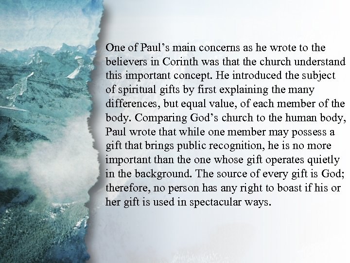 I. Understanding Spiritual One of Paul's main concerns as he wrote to the believers