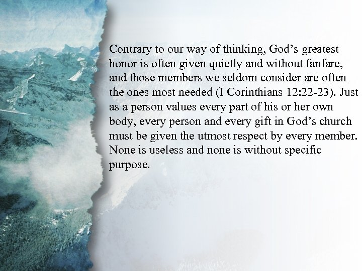 I. Understanding Spiritual Contrary to our way of thinking, God's greatest honor is often